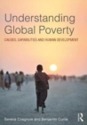 Understanding Global Poverty : Causes, Capabilities and Human Development - Book