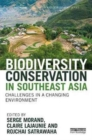 Biodiversity Conservation in Southeast Asia : Challenges in a Changing Environment - Book