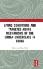 Living Conditions and Targeted Aiding Mechanisms of the Urban Underclass in China - Book