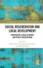 Social Regeneration and Local Development : Cooperation, Social Economy and Public Participation - Book