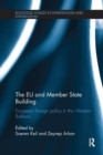 The EU and Member State Building : European Foreign Policy in the Western Balkans - Book