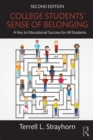 College Students' Sense of Belonging : A Key to Educational Success for All Students - Book