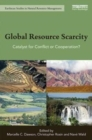 Global Resource Scarcity : Catalyst for conflict or cooperation? - Book