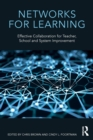 Networks for Learning : Effective Collaboration for Teacher, School and System Improvement - Book