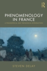 Phenomenology in France : A Philosophical and Theological Introduction - Book