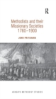Methodists and their Missionary Societies 1760-1900 - Book