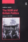 The NUM and British Politics : Volume 2: 1969-1995 - Book