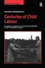 Centuries of Child Labour : European Experiences from the Seventeenth to the Twentieth Century - Book