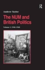 The NUM and British Politics : Volume 1: 1944-1968 - Book