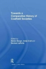 Towards a Comparative History of Coalfield Societies - Book