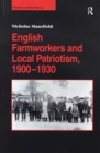 English Farmworkers and Local Patriotism, 1900-1930 - Book