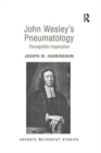 John Wesley's Pneumatology : Perceptible Inspiration - Book