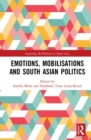 Emotions, Mobilisations and South Asian Politics - Book