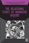 The Relational Ethics of Narrative Inquiry - Book