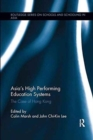 Asia's High Performing Education Systems : The Case of Hong Kong - Book