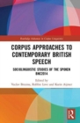 Corpus Approaches to Contemporary British Speech : Sociolinguistic Studies of the Spoken BNC2014 - Book