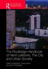 The Routledge Handbook of Henri Lefebvre, The City and Urban Society - Book