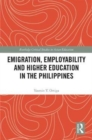 Emigration, Employability and Higher Education in the Philippines - Book
