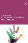 Attachment Centered Play Therapy - Book