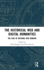 The Historical Web and Digital Humanities : The Case of National Web Domains - Book