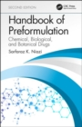 Handbook of Preformulation : Chemical, Biological, and Botanical Drugs, Second Edition - Book
