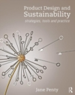 Product Design and Sustainability : Strategies, Tools and Practice - Book