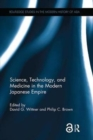 Science, Technology, and Medicine in the Modern Japanese Empire - Book