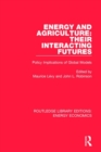 Energy and Agriculture: Their Interacting Futures : Policy Implications of Global Models - Book