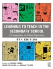Learning to Teach in the Secondary School : A Companion to School Experience - Book