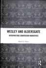 Wesley and Aldersgate : Interpreting Conversion Narratives - Book