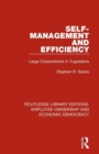 Self-Management and Efficiency : Large Corporations in Yugoslavia - Book