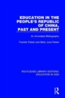 Education in the People's Republic of China, Past and Present : An Annotated Bibliography - Book