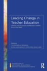 Leading Change in Teacher Education : Lessons from Countries and Education Leaders around the Globe - Book