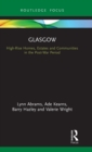 Glasgow : High-Rise Homes, Estates and Communities in the Post-War Period - Book