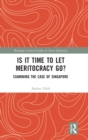 Is It Time to Let Meritocracy Go? : Examining the Case of Singapore - Book