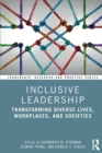 Inclusive Leadership : Transforming Diverse Lives, Workplaces, and Societies - Book