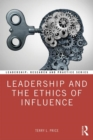Leadership and the Ethics of Influence - Book