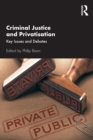 Criminal Justice and Privatisation : Key Issues and Debates - Book