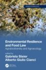 Environmental Resilience and Food Law : Agrobiodiversity and Agroecology - Book