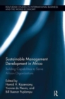 Sustainable Management Development in Africa : Building Capabilities to Serve African Organizations - Book