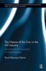 The Nature of the Firm in the Oil Industry : International Oil Companies in Global Business - Book