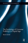 The Psychology of Consumer Profiling in a Digital Age - Book