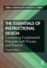 The Essentials of Instructional Design : Connecting Fundamental Principles with Process and Practice - Book