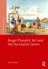 Angel Planells' Art and the Surrealist Canon - Book