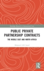 Public Private Partnership Contracts : The Middle East and North Africa - Book