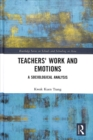 Teachers' Work and Emotions : A Sociological Analysis - Book