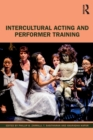 Intercultural Acting and Performer Training - Book