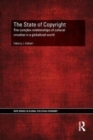 The State of Copyright : The complex relationships of cultural creation in a globalized world - Book