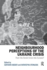 Neighbourhood Perceptions of the Ukraine Crisis : From the Soviet Union into Eurasia? - Book