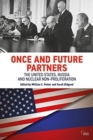 Once and Future Partners : The US, Russia, and Nuclear Non-proliferation - Book